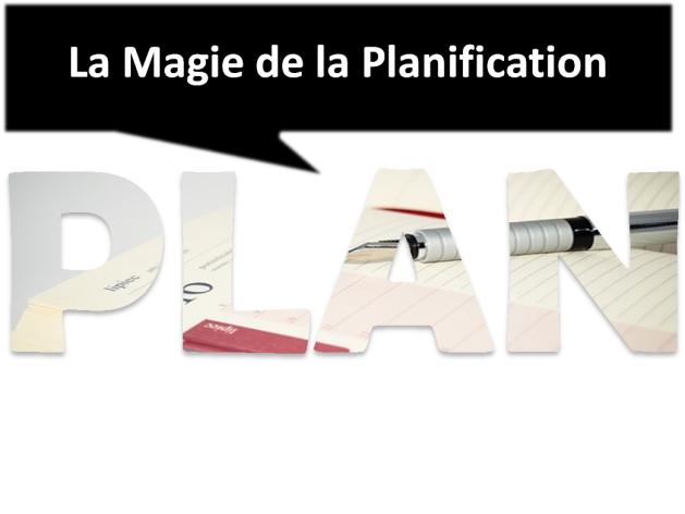 La Magie de la Planification